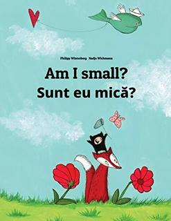 Am I Small? Sunt Eu Mica?: Children's Picture Book English-Romanian (Bilingual Edition)