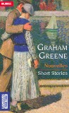 Graham Greene : Short Stories / Nouvelles