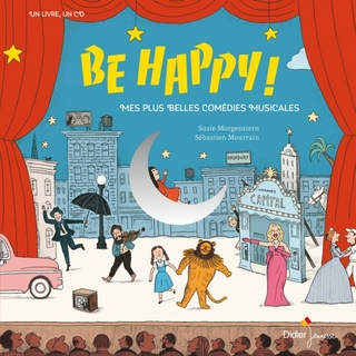 Be Happy ! - Mes plus belles comédies musicales (+CD)