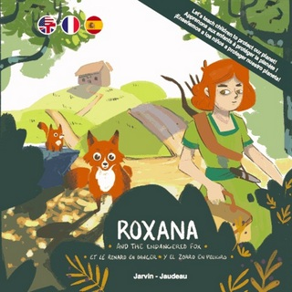 Roxana... And the endangered fox | Et le renard en danger | Y el zorro en peligro (Edition trilingue)