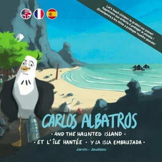 Carlos Albatros... and the Haunted Island / et l'île hantée / y la isla embrujada (Edition trilingue)